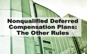 Nonqualified Deferred Compensation Plans the other rules