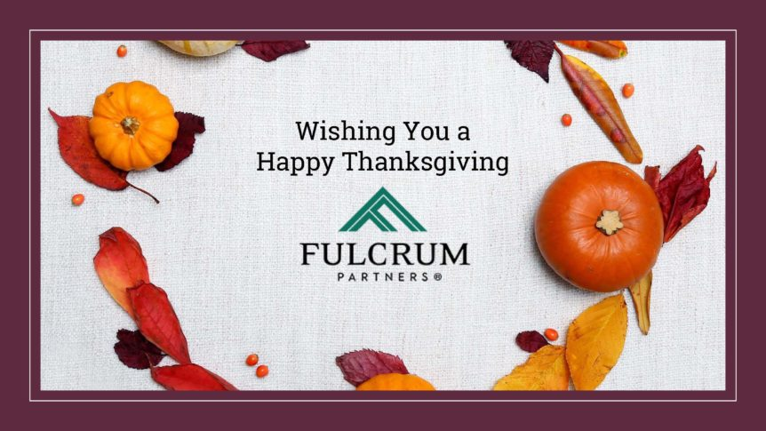 Happy Thanksgiving from Fulcrum Partners