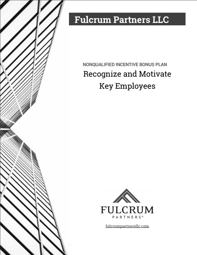 Recognize and Motivate Key Employees: Nonqualified Incentive Bonus Plan