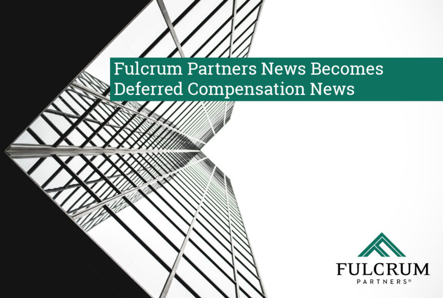 Fulcrum Partners News Becomes Deferred Compensation News