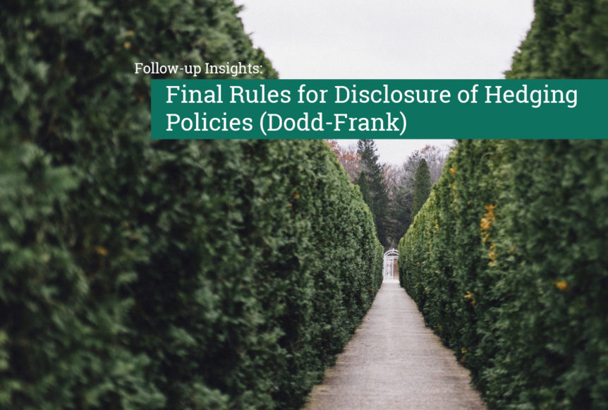 Follow-up Insights: Final Rules for Disclosure of Hedging Policies (Dodd-Frank)