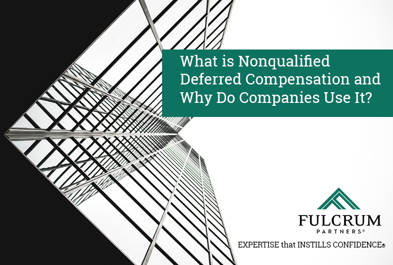 What is Nonqualified Deferred Compensation and Why Do Companies Use It?