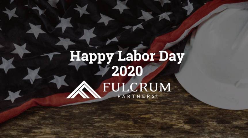 Fulcrum Partners Labor Day 2020