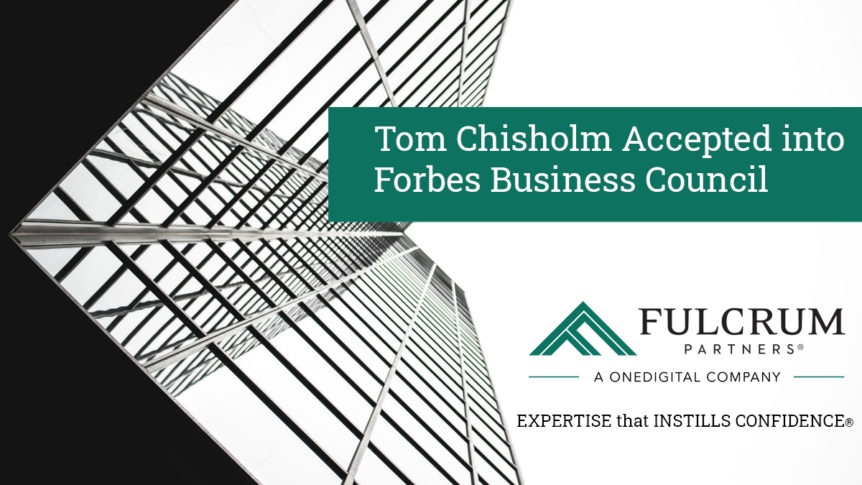 Tom Chisholm Accepted into Forbes Business Council